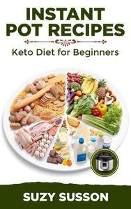 Instant Pot Recipes: Keto Diet for Beginners