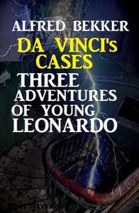 Da Vinci's Cases: Three Adventures of Young Leonardo