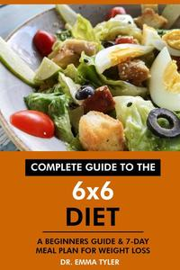 Complete Guide to the 6x6 Diet: A Beginners Guide & 7-Day Meal Plan for Weight Loss