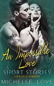 An Impossible Love Short Stories: Forbidden Romance