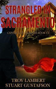 Strangled in Sacramento