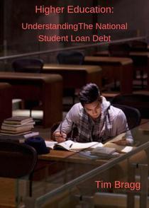 Higher Education: Understanding The National Student Loan Debt
