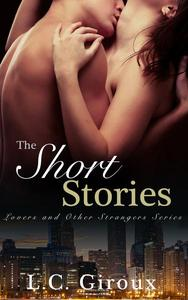 Lovers and Other Strangers: The Short Stories