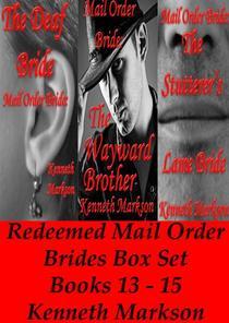 Mail Order Bride: Redeemed Mail Order Brides Box Set - Books 13-15