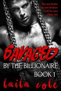 Savaged By The Billionaire - Book 1