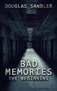 Bad Memories: The Beginning