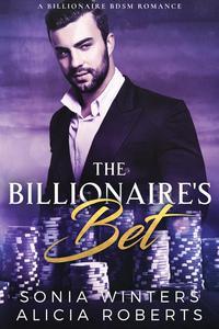 The Billionaire's Bet: A Billionaire BDSM Romance