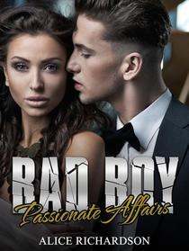 Bad Boy: Passionate Affairs