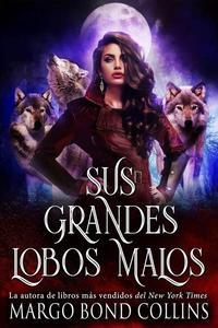 Sus grandes lobos malos