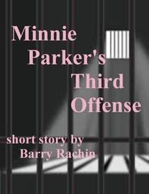 Minnie Parker's Third Offense
