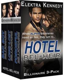 Hotel Bel-Heir 3-Pack: Three Alpha Billionaire Breeding Stories