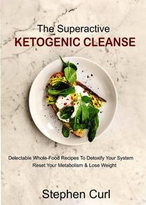 The Superactive Ketogenic Cleanse