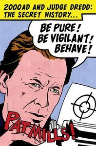 Be Pure! Be Vigilant! Behave! 2000AD & Judge Dredd: The Secret History