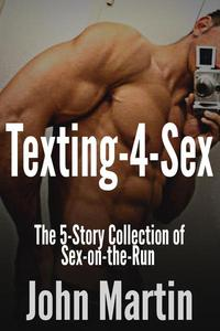 Texting-4-Sex: The 5-Story Collection of Sex-on-the-Run