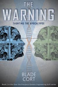 The Warning: Taunting the Apocalypse