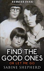Find The Good Ones or Let Me Go-E4