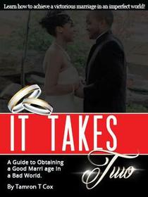 It Takes Two: A Guide To Obtaining a Good Marriage in a Bad World