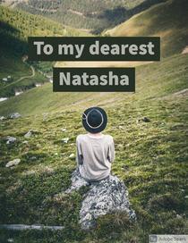 To My Dearest Natasha