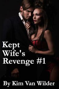 Kept Wife's Revenge #1