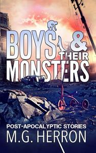 Boys & Their Monsters: Post-Apocalyptic Stories
