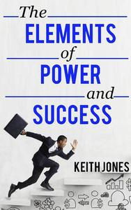 The Elements of Power and Success