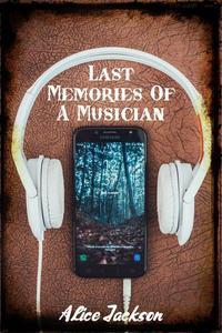 Last Memories Of A Musician