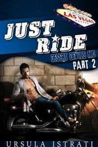 Just Ride: Part 2 (Desert Devils MC)