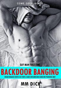 Gay Man First Time Backdoor Banging Rough Romance Erotic Sex Story A Hard Crossdressing Hardcore Pounding Smut