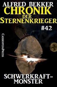 Chronik der Sternenkrieger 42: Schwerkraftmonster