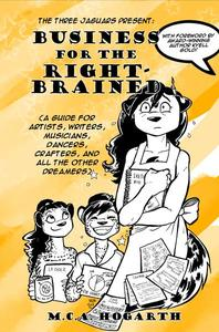 Business for the Right-Brained: A Guide for Artists, Writers, Musicians, Dancers, Crafters, and All the Other Dreamers
