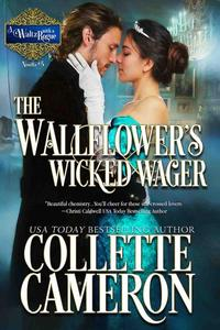 The Wallflower's Wicked Wager: A Historical Regency Romance
