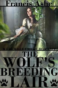 The Wolf's Breeding Lair (werewolf erotic romance)