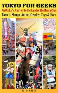 TOKYO FOR GEEKS – An Otaku's Journey to the Land of the Rising Sun