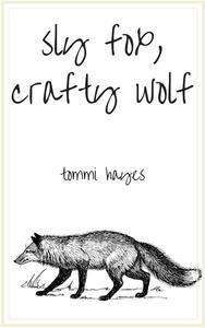 Sly Fox, Crafty Wolf