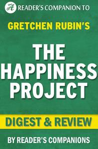 The Happiness Project by Gretchen Rubin | Digest & Review