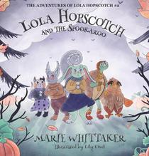 Lola Hopscotch and the Spookaroo