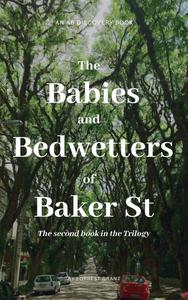The Babies and Bedwetters of Baker St