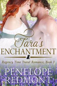 Tara's Enchantment: Regency Time Travel Romance, Book 1