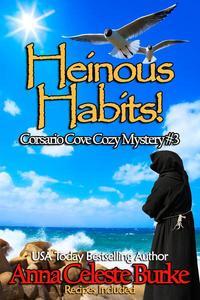 Heinous Habits! Corsario Cove Cozy Mystery #3