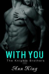 With You (The Knights Brothers)