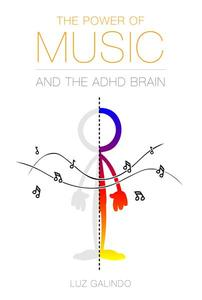 The Power of Music and the ADHD Brain
