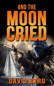 And the Moon Cried