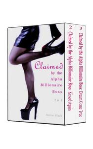 Claimed by the Alpha Billionaire Boss 2 & 3 (BWWM Interracial Romance Short Stories)