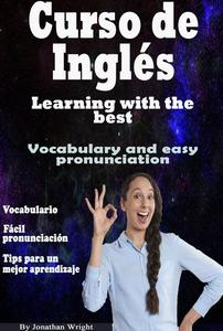 Curso de Inglés. Learning With the Best: Vocabulary and Easy Pronunciation
