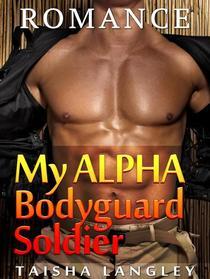 My Alpha Bodyguard Soldier