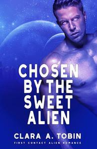 Chosen by the Sweet Alien