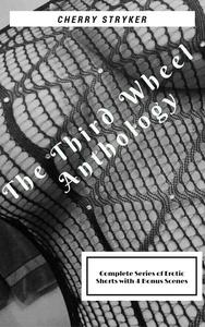 The Third Wheel Complete Anthology with Bonus Scenes