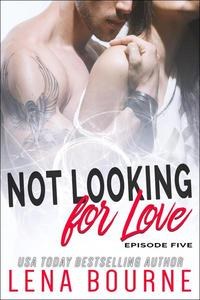 Not Looking for Love: Episode Five