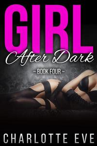 Girl After Dark - Book Four