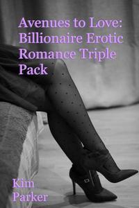 Avenues to Love: Billionaire Erotic Romance Triple Pack